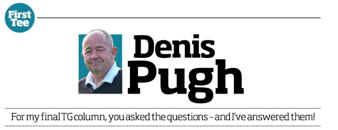 Denis Pugh's last column
