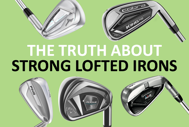 The Truth About Strong Lofted Irons Today S Golfer